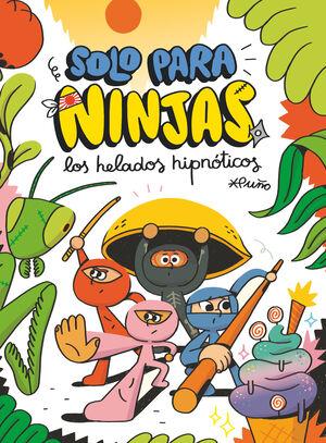 SOLO PARA NINJAS - LOS HELADOS HIPNÓTICOS