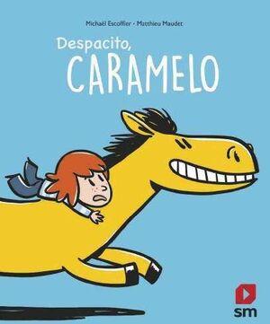 DESPACITO, CARAMELO!