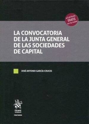 LA CONVOCATORIA DE LA JUNTA GENERAL DE LAS SOCIEDADES DE CAPITAL