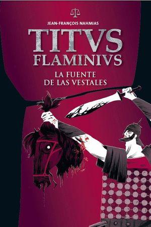 FUENTE DE LAS VESTALES, LA. TITVS FLAMINIVS