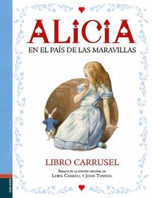 ALICIA EN EL PAIS DE LAS MARAVILLAS - LIBRO CARRUSEL