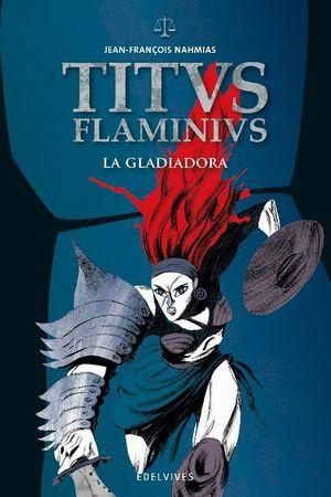 LA GLADIADORA. TITVS FLAMINIVS II