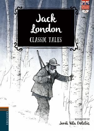 JACK LONDON. CLASSIC TALES + CD ( ENGLISH READERS )
