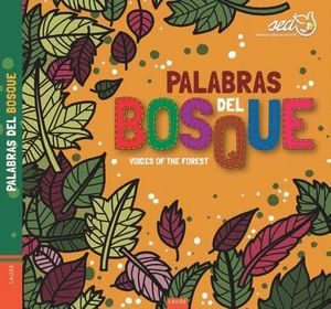 PALABRAS DEL BOSQUE / VOICES OF THE FOREST