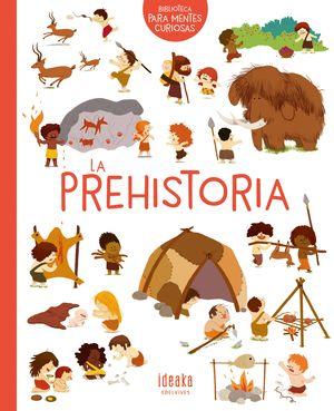 LA PREHISTORIA - BIBLIOTECA PARA MENTES CURIOSAS