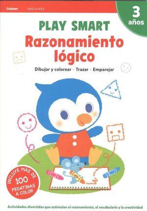 RAZONAMIENTO LOGICO. PLAY SMART. 3 AÑOS
