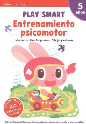 ENTRENAMIENTO PSICOMOTOR.PLAY SMART. 5 AÑOS