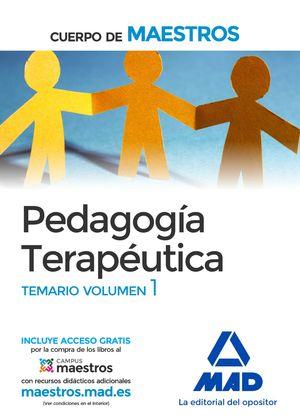 PEDAGOGÍA TERAPÉUTICA. CUERPO DE MAESTROS. TEMARIO. VOLUMEN 1