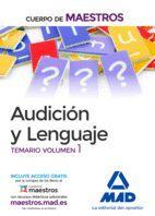 AUDICIÓN Y LENGUAJE. CUERPO DE MAESTROS. TEMARIO VOLUMEN 1