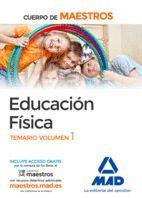 EDUCACION FISICA CUERPO DE MAESTROS. TEMARIO VOL 1