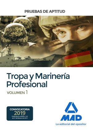 PRUEBAS DE APTITUD. TROPA Y MARINERÍA PROFESIONAL. VOLUMEN 1