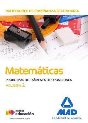 PROFESORES DE ENSEÑANZA SECUNDARIA. MATEMÁTICAS. PROBLEMAS DE EXÁMENES DE OPOSICIONES VOLUMEN 2