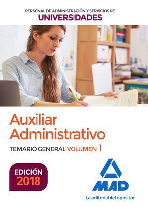 AUXILIAR ADMINISTRATIVO DE ADMINISTRACIÓN Y SERVICIO DE UNIVERSIDADES. TEMARIO GENERAL VOLUMEN 1