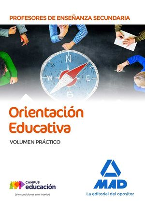 CUERPO DE PROFESORES DE ENSEÑANZA SECUNDARIA ORIENTACIÓN EDUCATIVA. VOLUMEN PRÁC