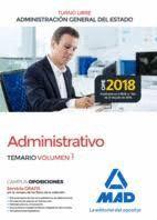 ADMINISTRATIVO TEMARIO VOL. 1.  (TURNO LIBRE) ADMINISTRACIÓN GENERAL DEL ESTADO