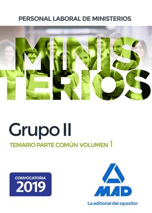 PERSONAL LABORAL DE MINISTERIOS. GRUPO II. TEMARIO PARTE COMÚN VOLUMEN 1