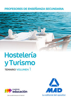 HOSTELERÍA Y TURISMO. PROFESORES DE ENSEÑANZA SECUNDARIA.TEMARIO VOL.1
