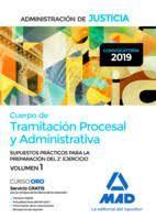 CUERPO TRAMITACION PROCESAL Y ADMINISTRATIVA. SUPUESTOS PRACTICOS VOL.1