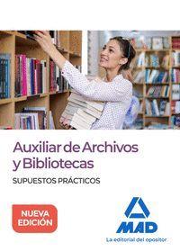 AUXILIAR DE ARCHIVOS Y BIBLIOTECAS. SUPUESTOS PRACTICOS