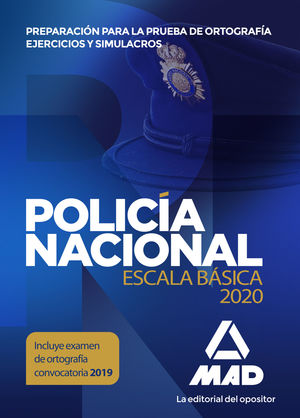 POLICÍA NACIONAL ESCALA BÁSICA. PREPARACIÓN PARA LA PRUEBA DE ORTOGRAFÍA. EJERCI