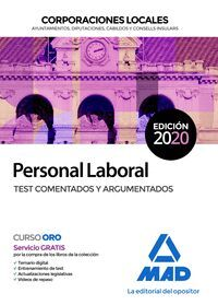 PERSONAL LABORAL DE CORPORACIONES LOCALES. TEST COMENTADOS Y ARGUMENTADOS