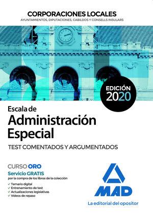 ESCALA DE ADMINISTRACIÓN ESPECIAL. TEST COMENTADOS Y ARGUMENTADOS CORPORACIONES LOCALES