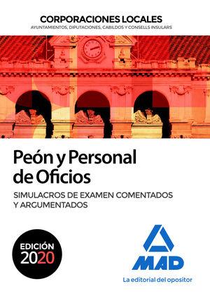 PEÓN Y PERSONAL DE OFICIOS DE CORPORACIONES LOCALES. SIMULACROS DE EXAMEN COMENTADOS Y ARGUMENTADOS