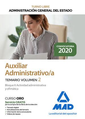 AUXILIAR ADMINISTRATIVO/A TEMARIO VOL. 2 BLOQUE II ADMINISTRACIÓN GENERAL DEL ESTADO. TURNO LIBRE