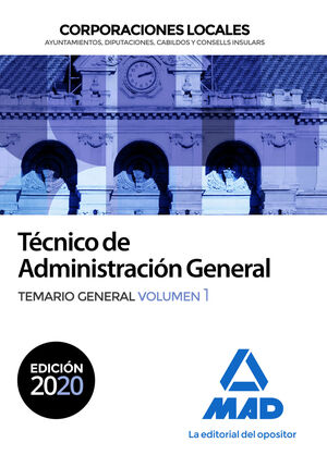 TÉCNICO ADMINISTRACIÓN GENERAL CORPORACIONES LOCALES. TEMARIO GENERAL VOL 1