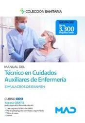 MANUAL DEL TÉCNICO EN CUIDADOS AUXILIARES DE ENFERMERIA. SIMULACROS DE EXAMEN