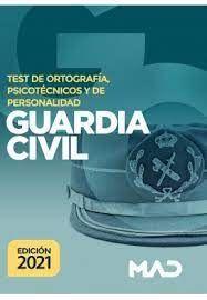 GUARDIA CIVIL 2021 TEST DE ORTOGRAFIA,PSICOTECNICOS Y DE PERSONALIDAD