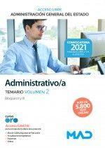ADMINISTRATIVO/A TEMARIO VOLUMEN 2 ACCESO LIBRE ADMINISTRACION GENERAL DEL ESTADO 2021