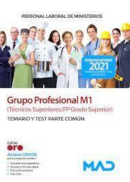GRUPO PROFESIONAL M1 TECNICOS SUPERIORES/FP GRADO SUPERIOR TEMARIO Y TEST PARTE COMUN PERSONAL LABORAL DE MINISTERIOS 2021