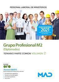 GRUPO PROFESIONAL M2 DIPLOMADOS TEMARIO PARTE COMUN VOLUMEN 2 CONVOCATORIA 2021