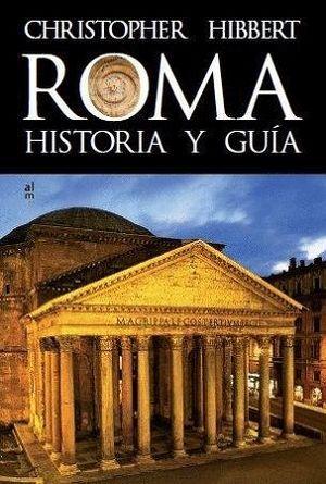 ROMA. HISTORIA Y GUÍA