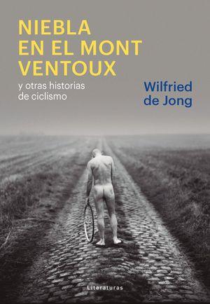 NIEBLA EN EL MONT VETOUS Y OTRAS HISTORIAS DE CICLISMO