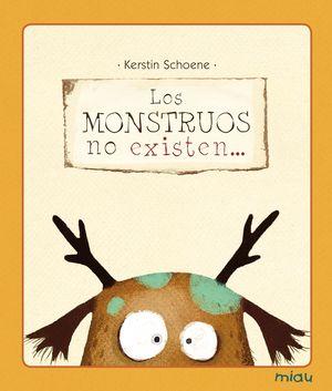 LOS MONSTRUOS NO EXISTEN...