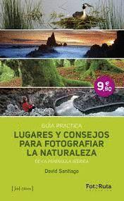 LUGARES Y CONSEJOS PARA FOTOGRAFIAR LA NATURALEZA