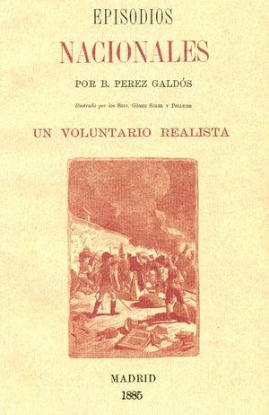 EPISODIOS NACIONALES.  UN VOLUNTARIO REALISTA