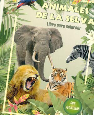 ANIMALES DE LA SELVA. LIBRO PARA COLOREAR CON PEGATINAS