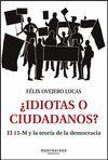 IDIOTAS O CIUDADANOS? EL 15-M Y LA TEORÍA DE LA DEMOCRACIA