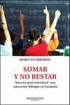 SUMAR Y NO RESTAR. RAZONES PARA INTRODUCIR UNA EDUCACION BILINGUE EN CATALUÑA