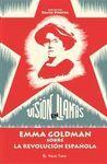 VISION EN LLAMAS. EMMA GOLDMAN SOBRE LA REVOLUCION ESPAÑOLA