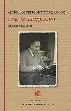 AL PASAR DE LOS AÑOS. ARTICULOS PERIODISTICOS 1930-1981