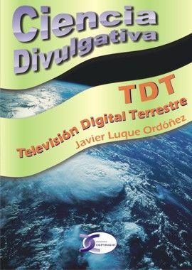 TDT TELEVISION DIGITAL TERRESTRE - CIENCIA DIVULGATIVA