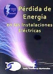 PÉRDIDA DE ENERGÍA EN LAS INSTALACIONES ELÉCTRICAS