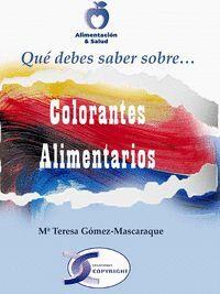 COLORANTES ALIMENTARIOS. QUE DEBES SABER SOBRE...