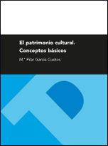 EL PATRIMONIO CULTURAL. CONCEPTOS BÁSICOS