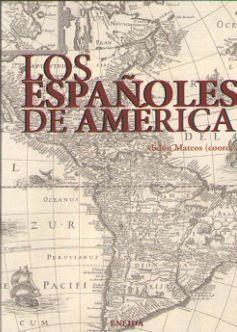 LOS ESPAÑOLES DE AMERICA