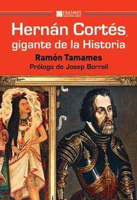 HERNÁN CORTÉ�S, GIGANTE DE LA HISTORIA